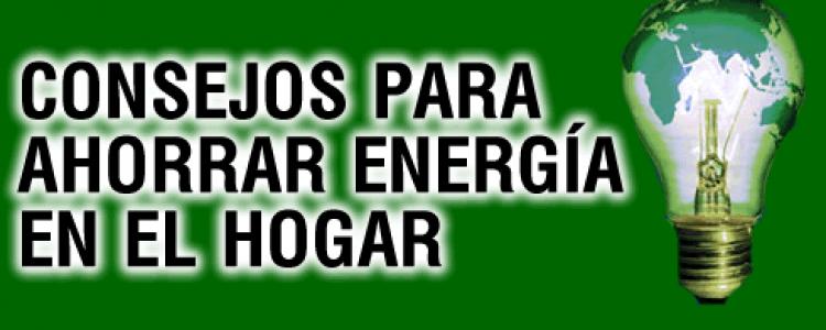 El medioambiente y el bolsillo nos piden que ahorremos energía. Consejos Prácticos<span class=